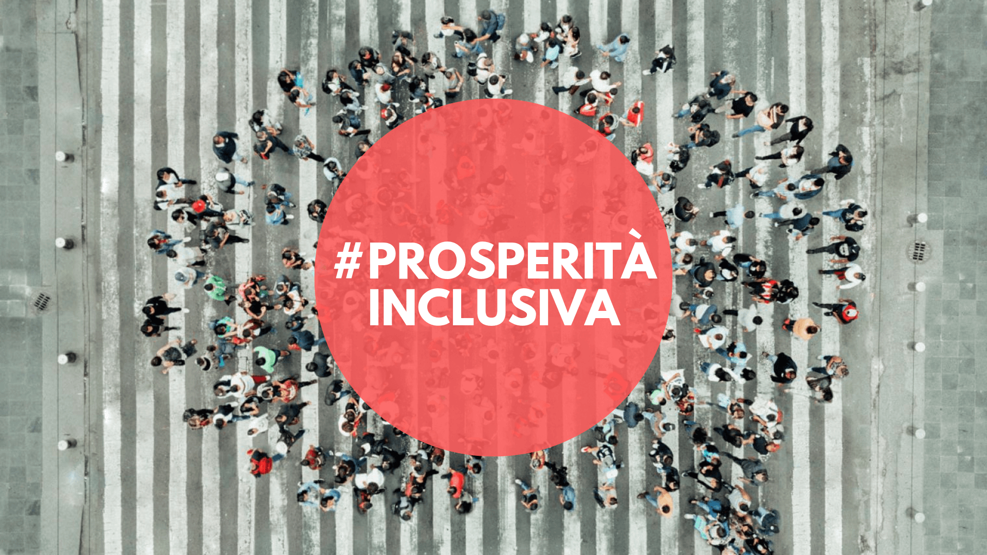 Prosperità Inclusiva, Gli Hashtag Delle GDB 2019